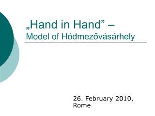 """""""Hand in Hand"""" – Model of  Hódmezővásárhely"""