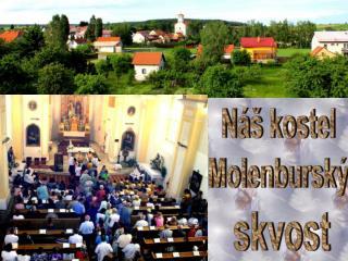 Náš kostel Molenburský skvost