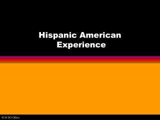 Hispanic American  Experience