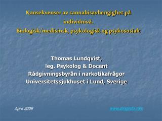 Thomas Lundqvist,  leg. Psykolog & Docent Rådgivningsbyrån i narkotikafrågor