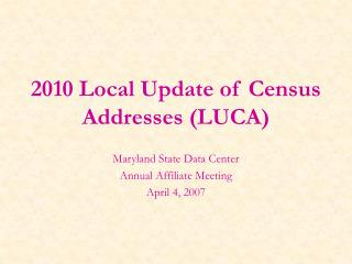 2010 Local Update of Census Addresses (LUCA)