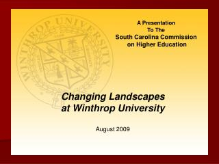 A Presentation  To The South Carolina Commission  on Higher Education