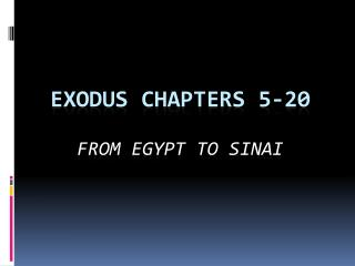 Exodus Chapters 5-20 From Egypt to Sinai
