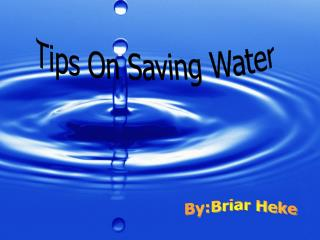 Tips On Saving Water