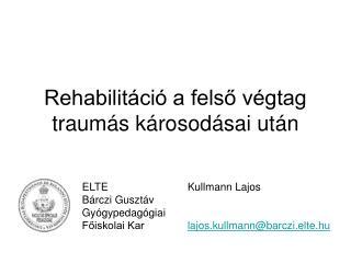 Rehabilitáció a felső végtag traumás károsodásai után