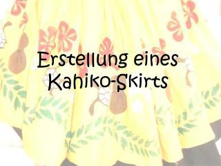 Erstellung eines Kahiko-Skirts