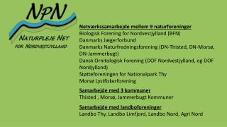 Netværkssamarbejde mellem 9 naturforeninger Biologisk Forening for Nordvestjylland (BFN)