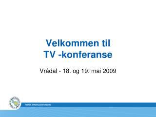 Velkommen til  TV -konferanse