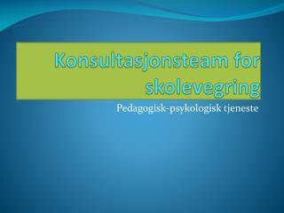 Konsultasjonsteam for skolevegring
