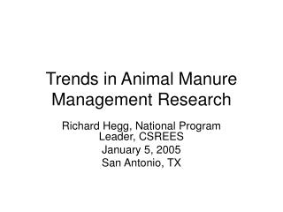 Trends in Animal Manure Management Research