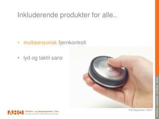 Inkluderende produkter for alle..
