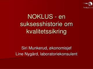 NOKLUS - en suksesshistorie om kvalitetssikring