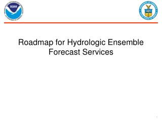 Roadmap for Hydrologic Ensemble Forecast Services