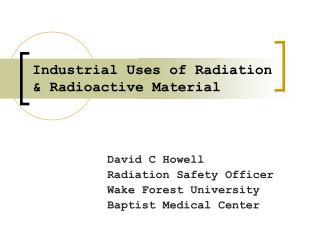 Industrial Uses of Radiation   Radioactive Material