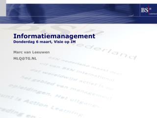 Informatiemanagement Donderdag 6 maart, Visie op IM