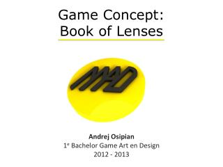 Game Concept: Book  of  Lenses