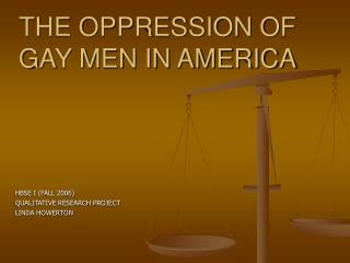 THE OPPRESSION OF GAY MEN IN AMERICA