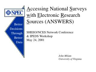A ccessing National  S urveys  w ith  E lectronic  R esearch  S ources (ANSWERS)