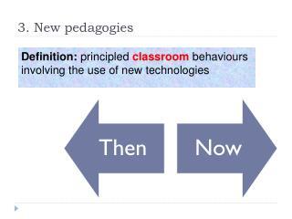 3. New pedagogies