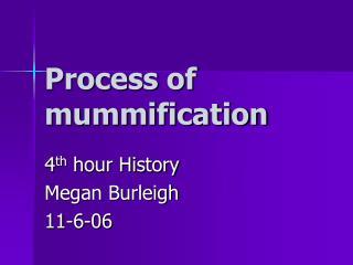 Process of mummification