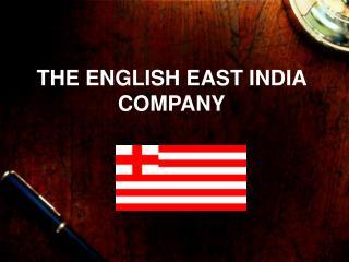 THE ENGLISH EAST INDIA COMPANY