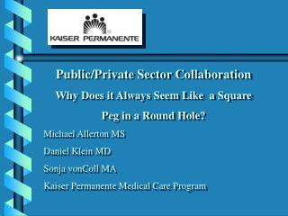 Public/Private Sector Collaboration Why Does it Always Seem Like  a Square Peg in a Round Hole?