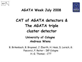 CAT of AGATA detectors & The AGATA triple  cluster detector