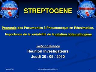 STREPTOGENE Pronostic  des Pneumonies à Pneumocoque en Réanimation.