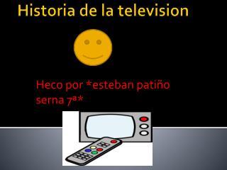 Historia de la  television
