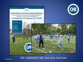OB – fodbold for alle, hele året, hele livet
