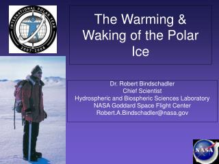 The Warming  Waking of the Polar Ice