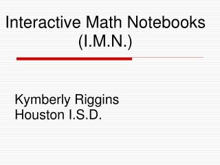 Interactive Math Notebooks I.M.N.