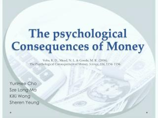 The psychological Consequences of Money