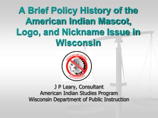 A Brief Policy History of the American Indian Mascot, Logo, and Nickname Issue in Wisconsin