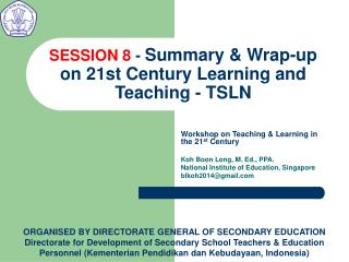 SESSION 8  -  Summary & Wrap-up on 21st Century Learning and Teaching - TSLN