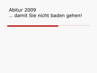 Abitur 2009 … damit Sie nicht baden gehen!