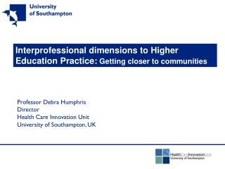 Interprofessional dimensions to Higher Education Practice:  Getting closer to communities