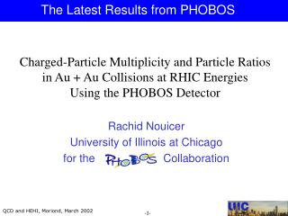 Rachid Nouicer  University of Illinois at Chicago for the                      Collaboration