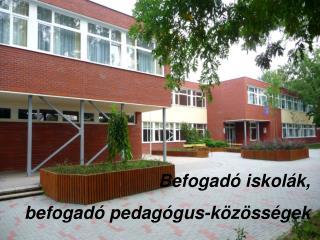 Befogadó iskolák, befogadó pedagógus-közösségek