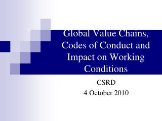 Global Value Chains,  Codes of Conduct and Impact on Working Conditions