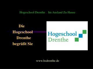 Die   Hogeschool        Drenthe   begrüßt Sie