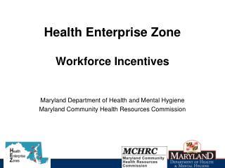 Health Enterprise Zone Workforce Incentives