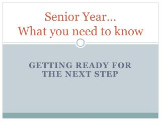 Senior Year… What you need to know