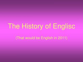 The History of Englisc