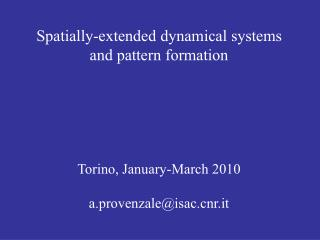 Spatially-extended dynamical systems and pattern formation Torino, January-March 2010