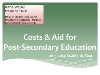 Costs & Aid for  Post-Secondary Education