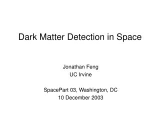 Dark Matter Detection in Space