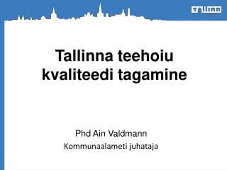 Tallinna teehoiu  kvaliteedi tagamine