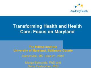 Transforming Health and Health Care: Focus on Maryland