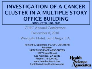 INVESTIGATION OF A CANCER CLUSTER IN A MULTIPLE STORY OFFICE BUILDING  CONDUCTED JUNE, 2009